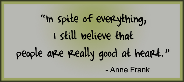 In-spite-of-everything-I-still-believe-people-are-really-good-at-heart